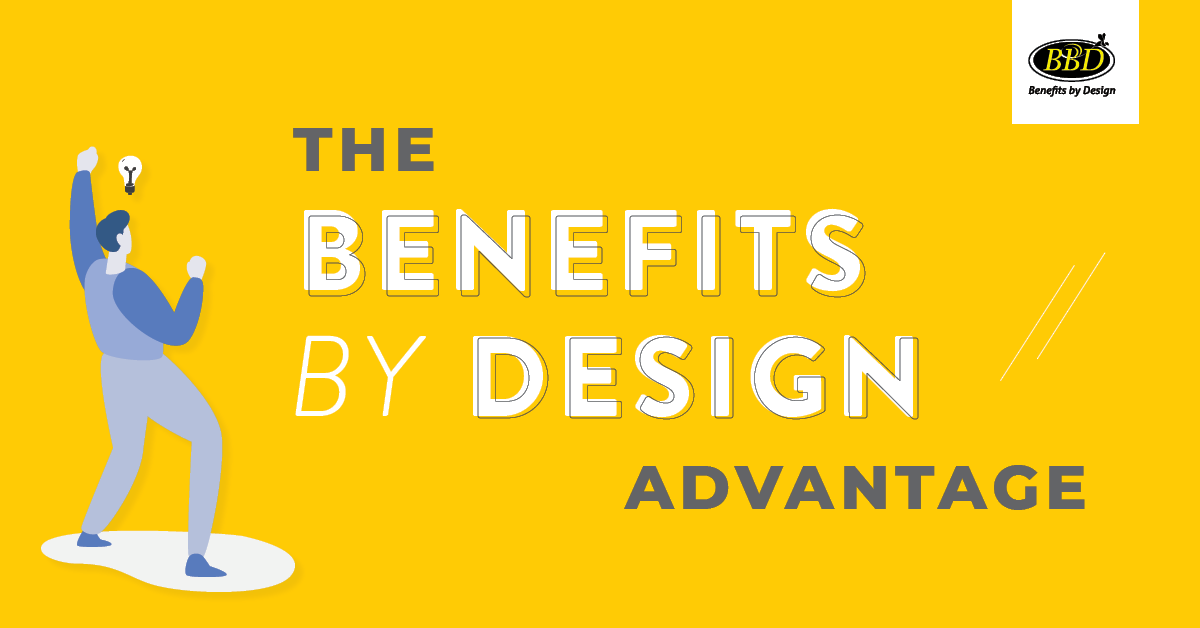 The Benefits by Design Advantage | Benefits by Design