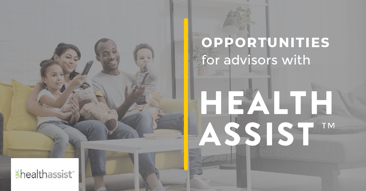 Opportunities for Advisors with Health Assist | Benefits by Design
