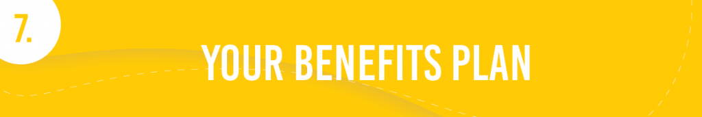 #7. Your Benefits Plan
