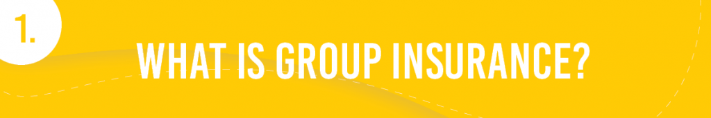 #1. What is Group Insurance?