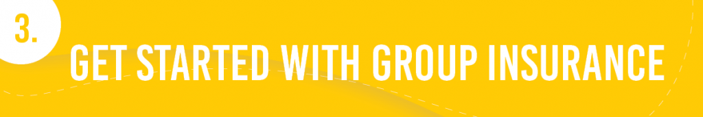 #3. Get Started with Group Insurance