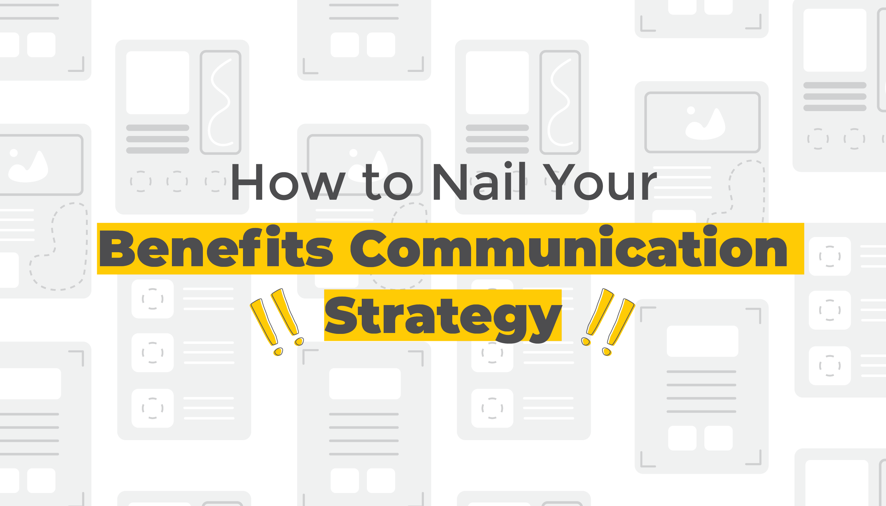 How to Nail Your Benefits Communication Strategy | Benefits Communication | Benefits by Design