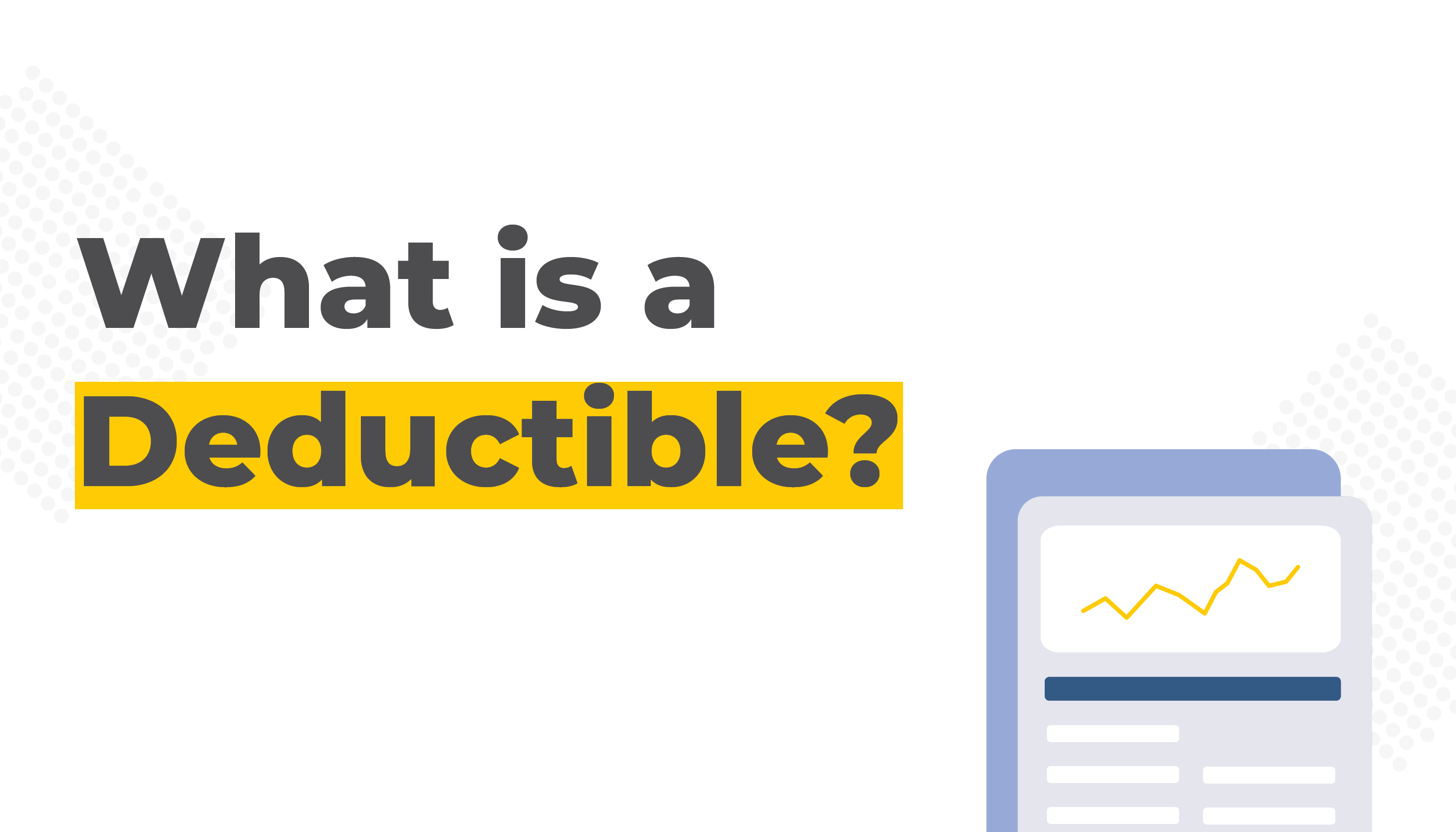 Vector image of papers | What is a Deductible? | Benefits by Design