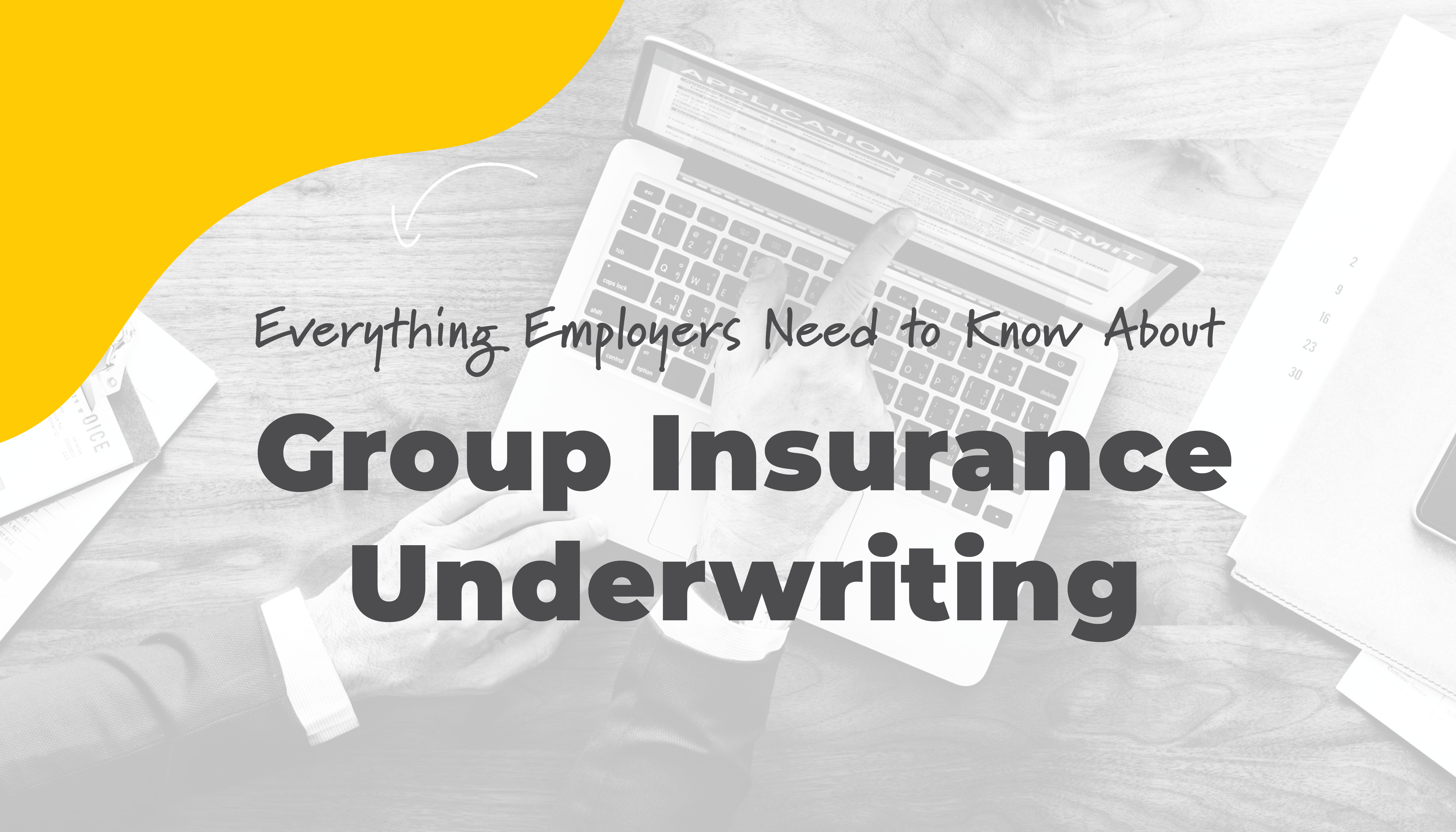 Everything Employers Need to Know About Group Insurance Underwriting | Benefits by Design