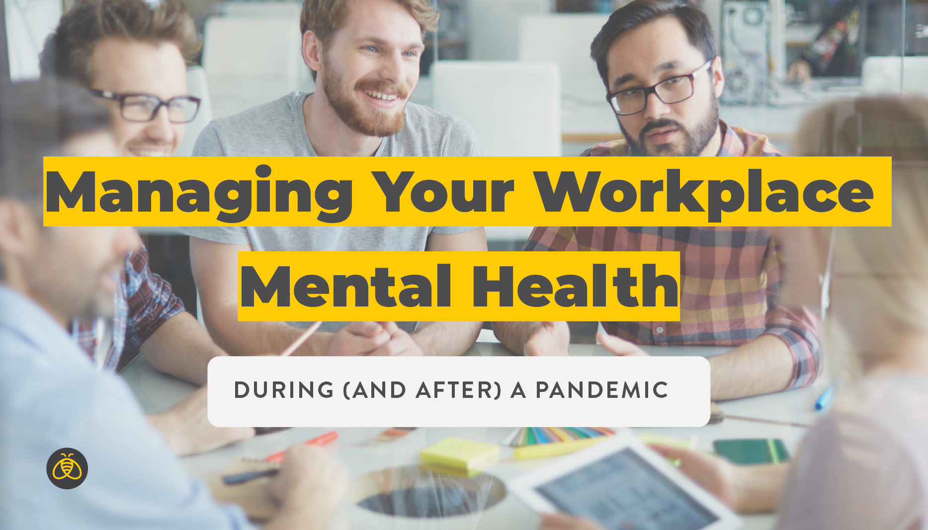 Managing Your Workplace Mental Health During (and After) a Pandemic | Benefits by Design