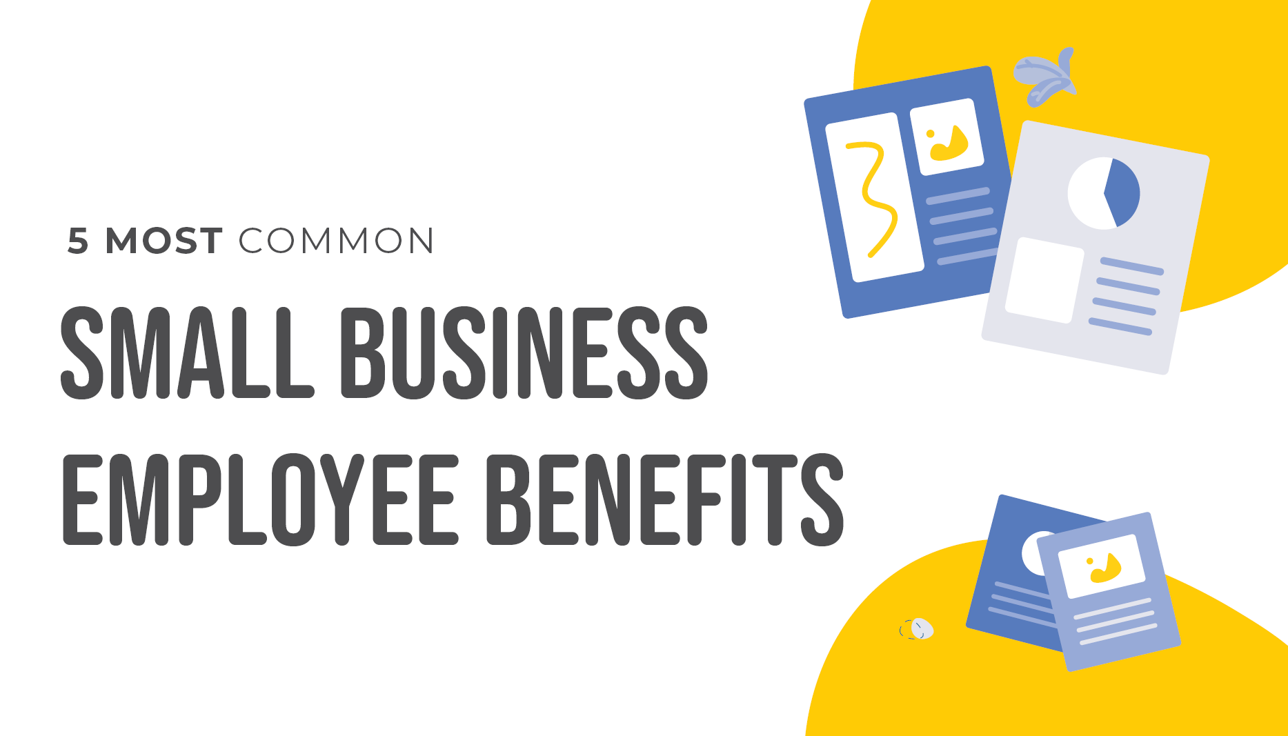 5 Most Common Small Business Employee Benefits | Benefits by Design
