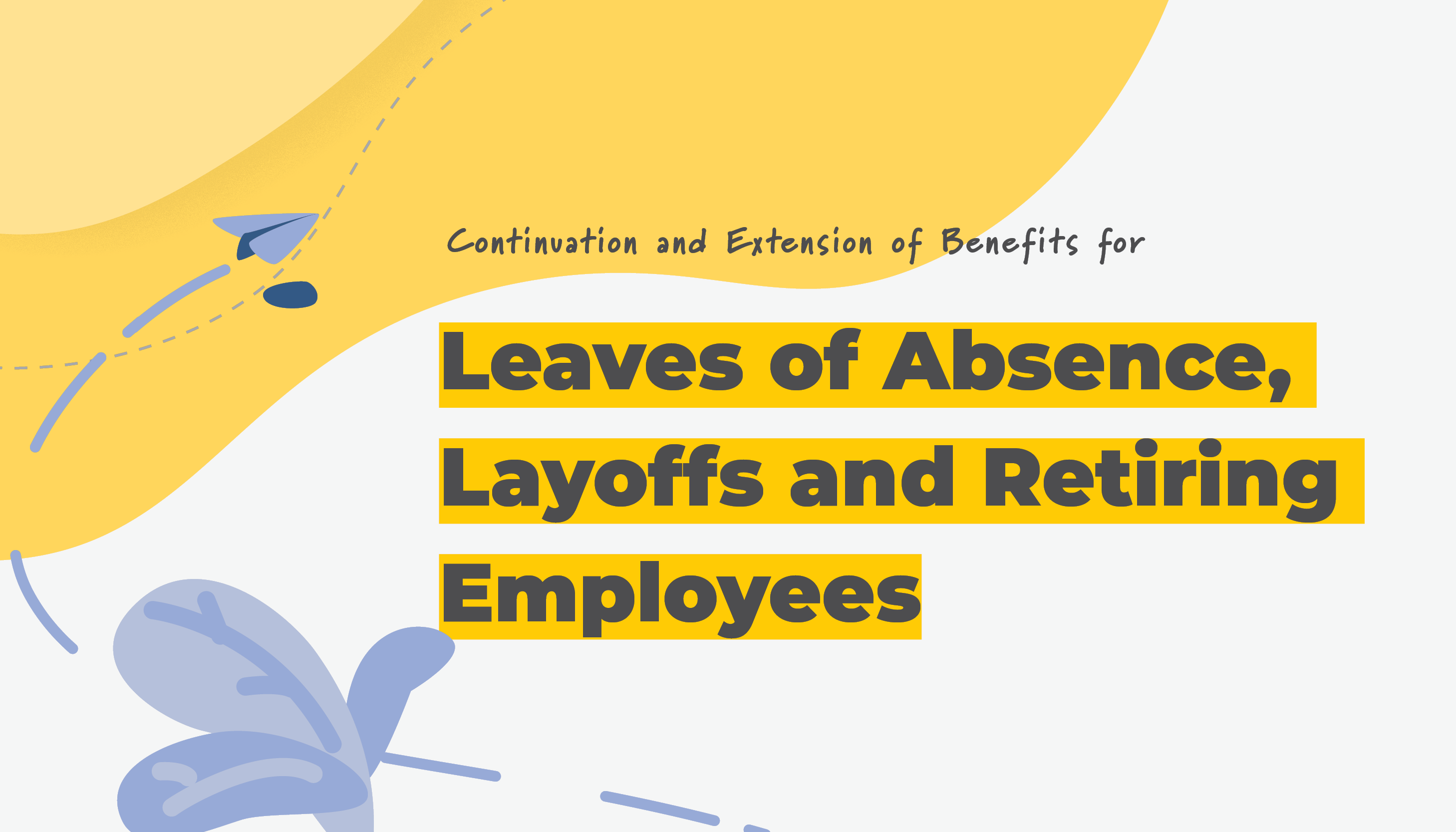 Continuation of Benefits for Leaves of Absence, Layoffs, and Retiring Employees | Benefits by Design