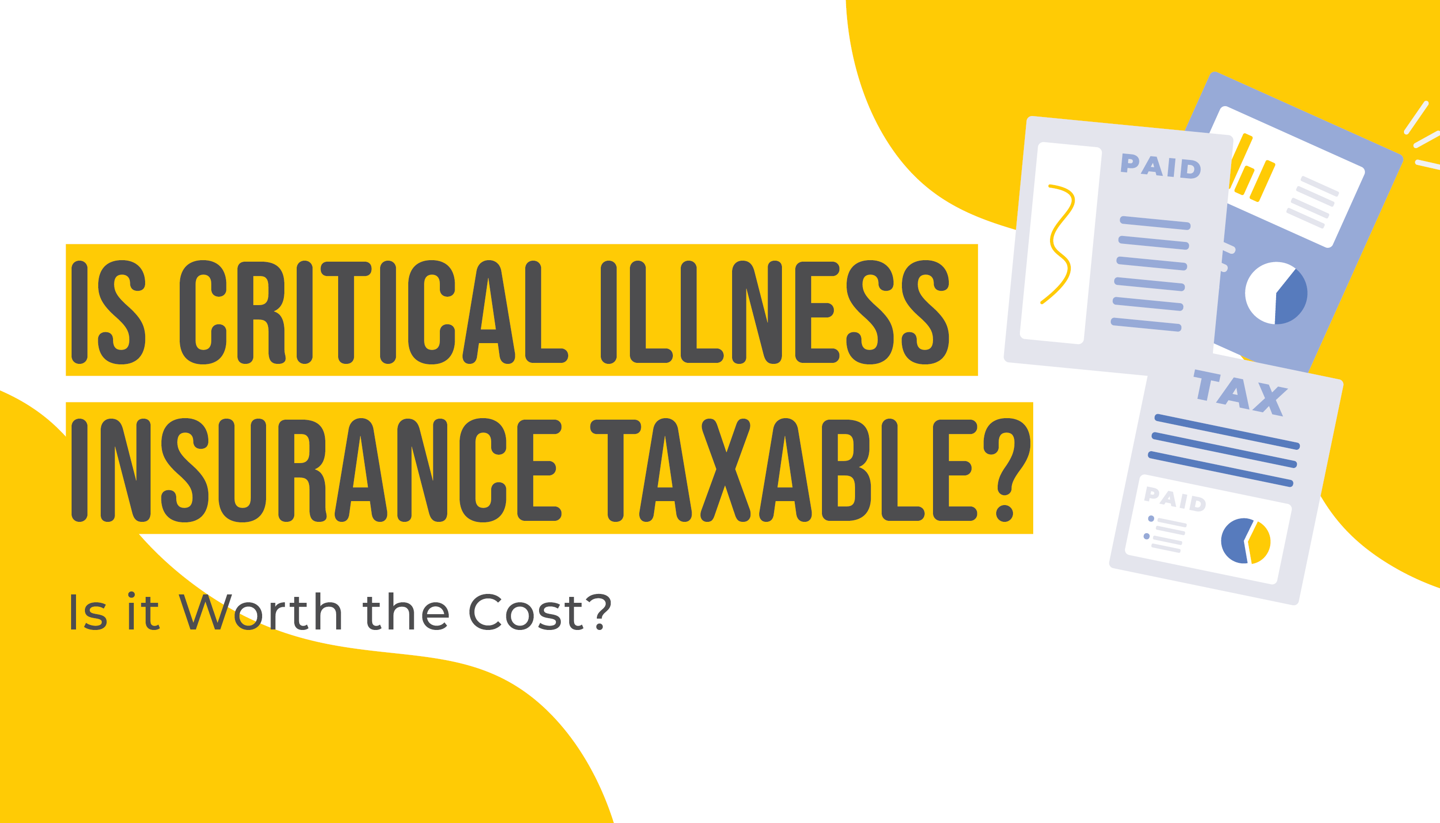 Is Critical Illness Insurance Taxable? Is it Worth the Cost?   Vector Images of Documents   Benefits by Design