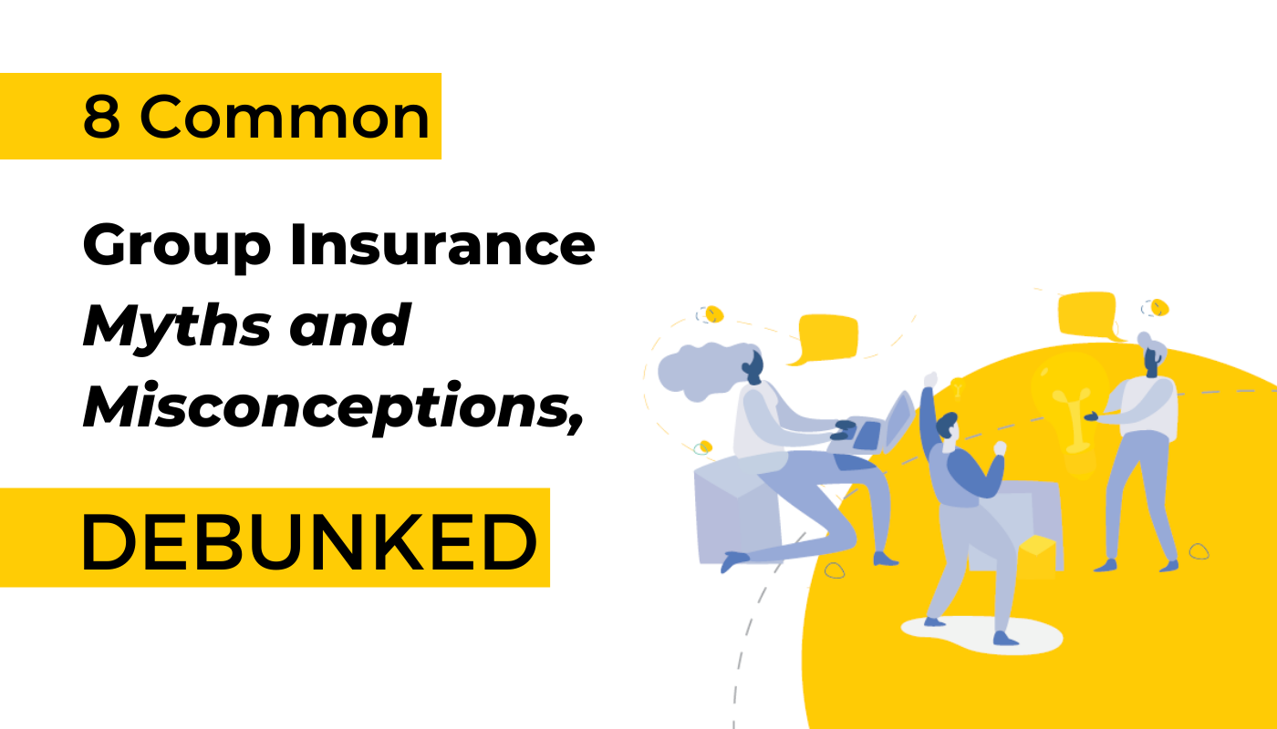 8 Common Group Insurance Myths and Misconceptions, Debunked