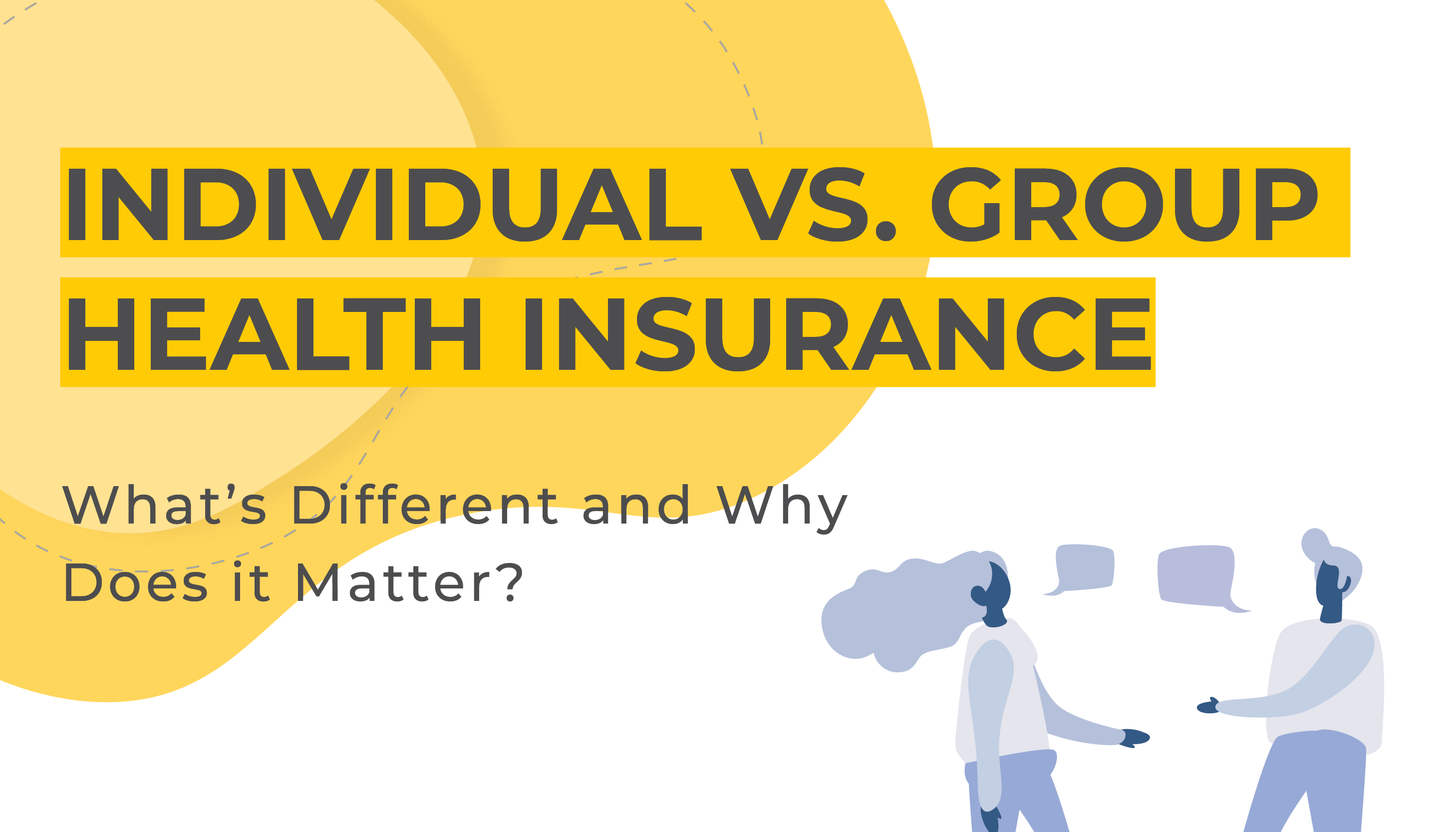 Individual vs. Group Health Insurance: What's Different and Why Does it Matter? | Benefits by Design