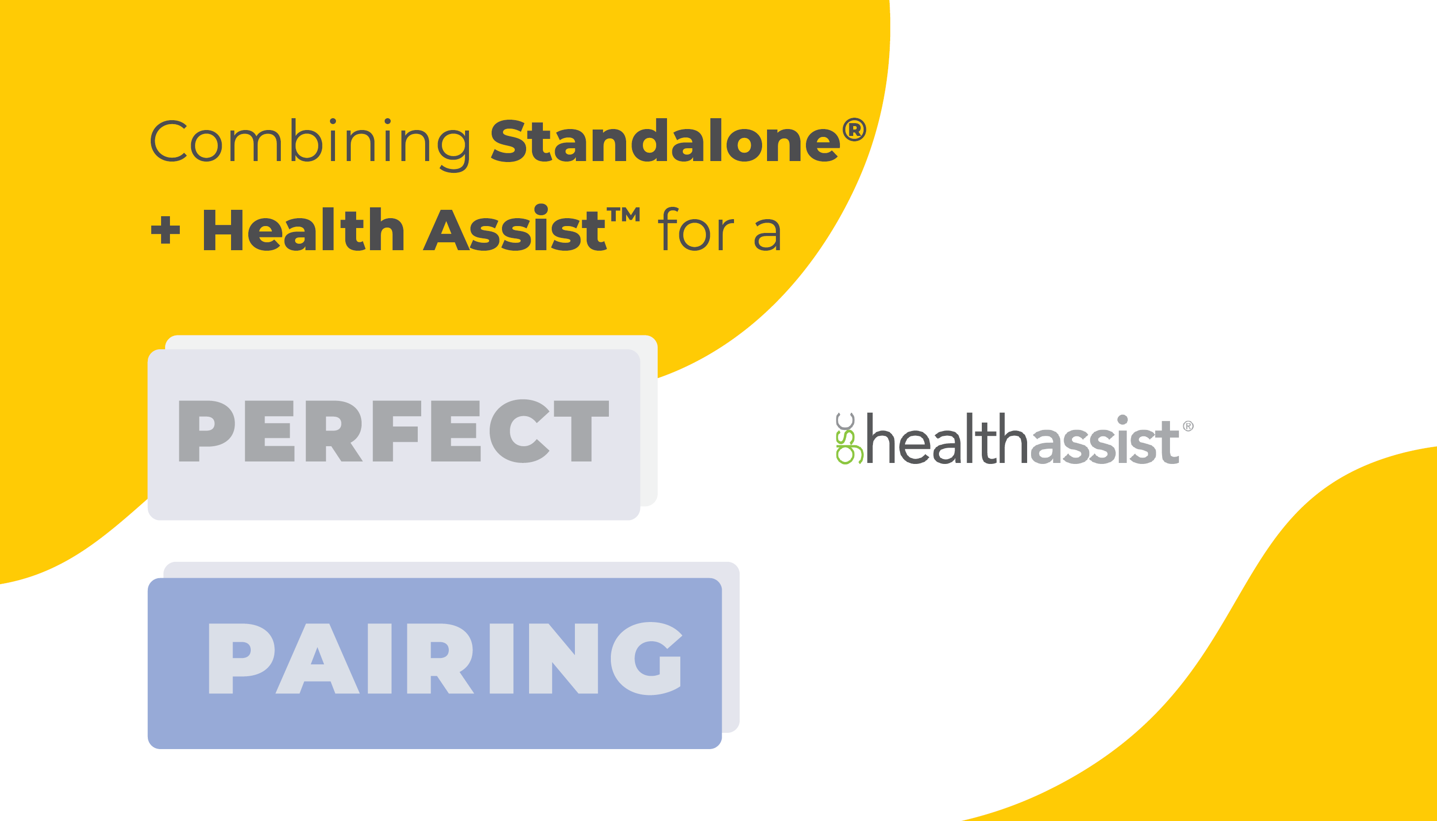 Combining Standalone and Health Assist for a Perfect Pairing